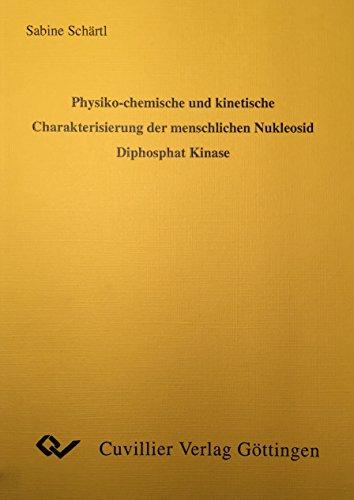 Physiko-chemische und kinetische Charakterisierung der menschlichen Nukleosid Diphosphat Kinase: ...