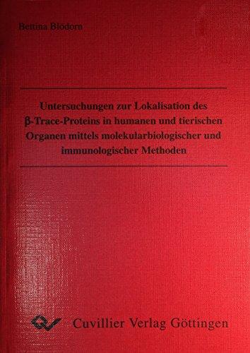 Untersuchungen zur Lokalisation des <b-Trace-Proteins in humanen undtierischen Organen mittels ...