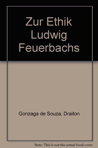 Zur Ethik Ludwig Feuerbachs: Draiton Gonzage de Souza