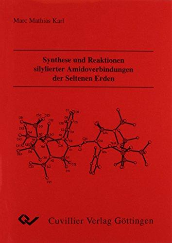 Synthese und Reaktionen silylierter Amidoverbindungen der Seltenen Erden: Marc Mathias Karl