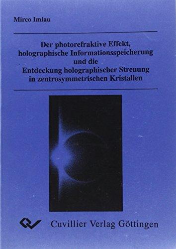 9783897127784: Der photorefraktive Effekt, holographische Informationsspeicherung und die Entdeckung holographischer Streuung in zentrosymmetrischen Kristallen
