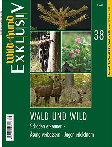9783897150393: Wald und Wild: Schäden erkennen - Äsung verbessern - Jagen erleichtern