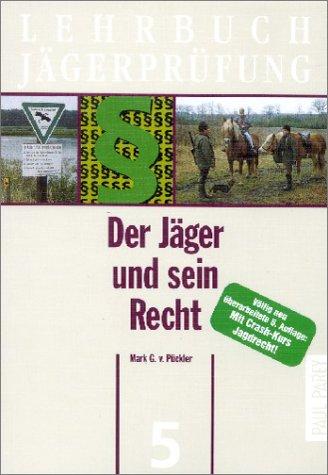 9783897155084: Lehrbuch Jägerprüfung 5. Der Jäger und sein Recht: Ein Leitfaden für Prüfung und Praxis in Grundfällen