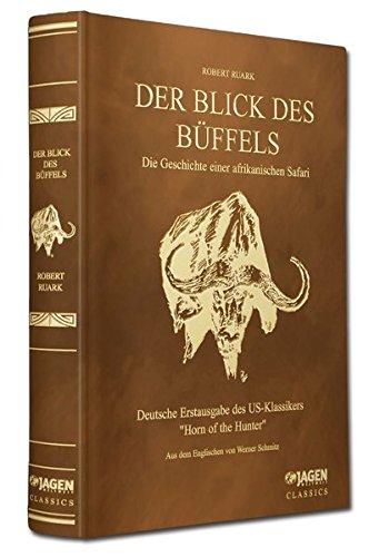 Der Blick des Büffels: Robert Ruark