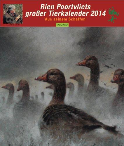 9783897158412: Rien Poortvliets gro�er Tierkalender 2014: Aus seinem Schaffen