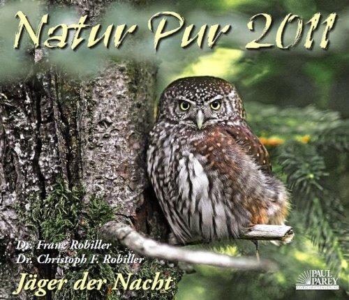 9783897159716: Natur Pur. Jäger der Nacht 2011