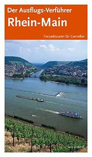 Der Ausflugs-Verführer Rhein-Main: Freizeittouren für Genießer: Titz, Barbara Christine,