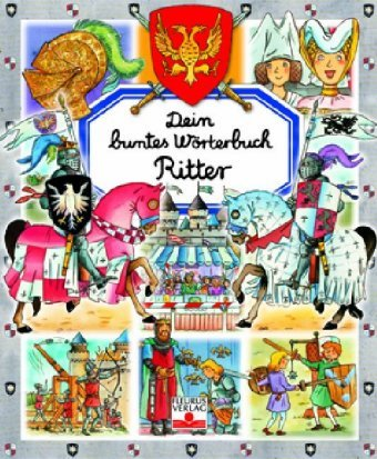 9783897174412: Dein buntes W�rterbuch. Ritter
