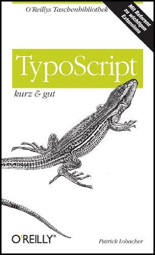 TypoScript - kurz & gut: Patrick Lobacher