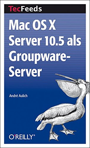 9783897215412: Mac OS X Server 10.5 als Groupware-Server