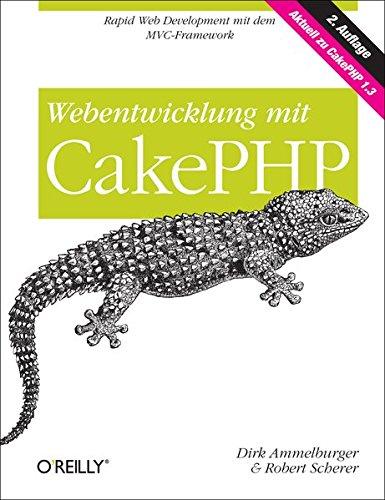 Webentwicklung mit CakePHP - Dirk Ammelburger; Robert Scherer