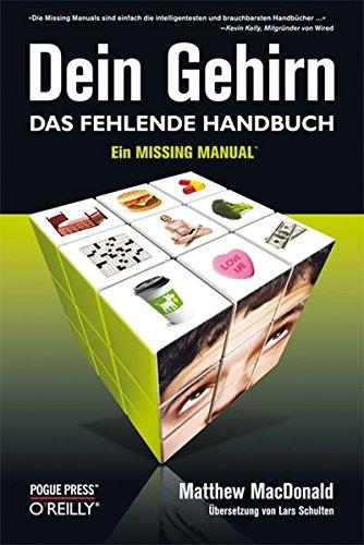 9783897218789: Dein Gehirn - Das fehlende Handbuch: Ein Missing Manual