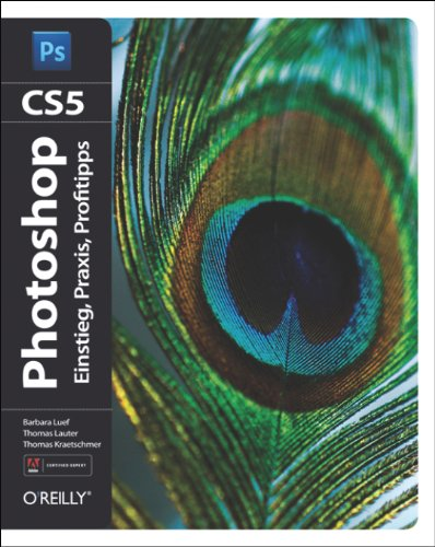 Adobe Photoshop CS5 - Thomas Kraetschmer; Barbara Luef; Thomas Lauter