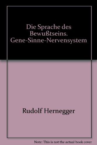 9783897221185: Die Sprache des Bewußtseins. Gene-Sinne-Nervensystem