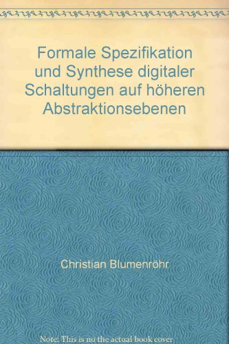 9783897223608: Formale Spezifikation und Synthese digitaler Schaltungen auf höheren Abstraktionsebenen