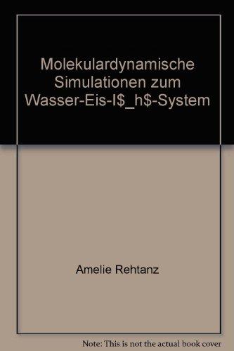 9783897223639: Molekulardynamische Simulationen zum Wasser-Eis-I$_h$-System
