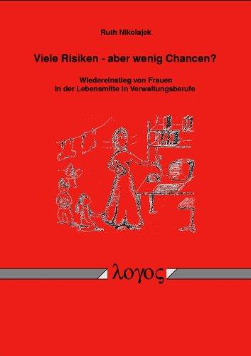 9783897226210: Viele Risiken - Aber Wenig Chancen? - Wiedereinstieg Von Frauen in Der Lebensmitte in Verwaltungsberufe (German Edition)