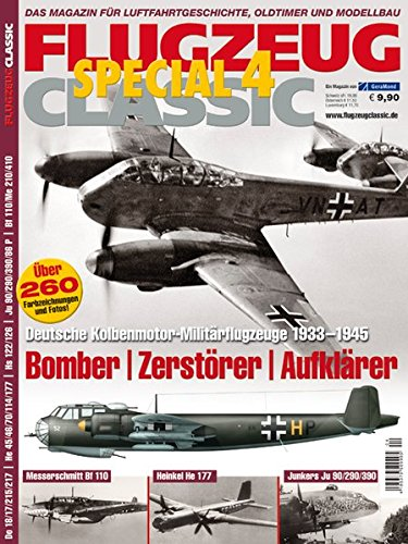 9783897242180: Flugzeug Classic Special 4: Bomber - Zerstörer - Aufklärer: Deutsche Kolbenmotor-Militärflugzeuge 1933-1945