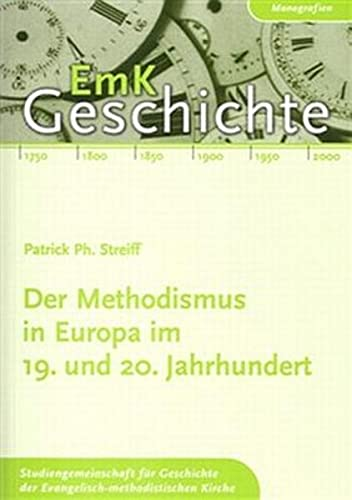 Methodism in Europe: 19th and 20th Century: Streiff, Patrick Ph.