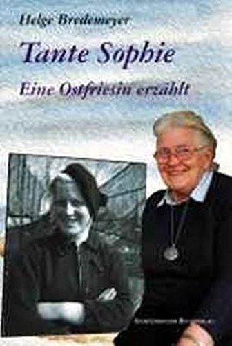 9783897280298: Tante Sophie: Eine Ostfriesin erz�hlt