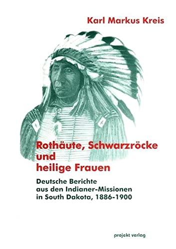 9783897330559: Rothäute, Schwarzröcke und heilige Frauen