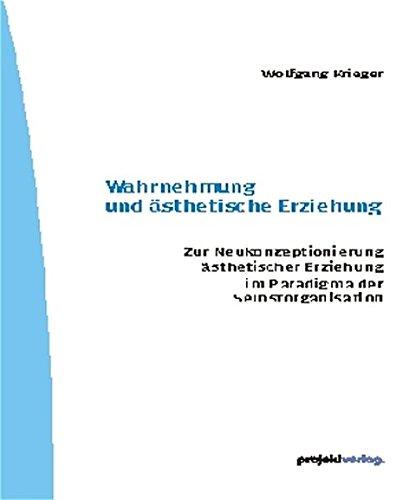 9783897331068: Wahrnehmung und �sthetische Erziehung: Zur Neukonzeptionierung �sthetischer Erziehung im Paradigma der Selbstorganisation