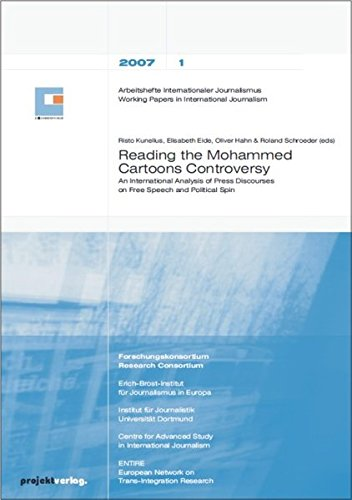 9783897331679: Reading the Mohammed Cartoons Controversy: An International Analysis of Press Discourses on Free Speech and Political Spin