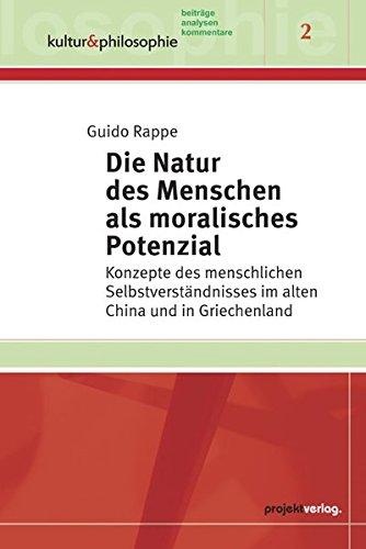 Die Natur des Menschen als moralisches Potenzial: Konzepte des menschlichen Selbstverstä...