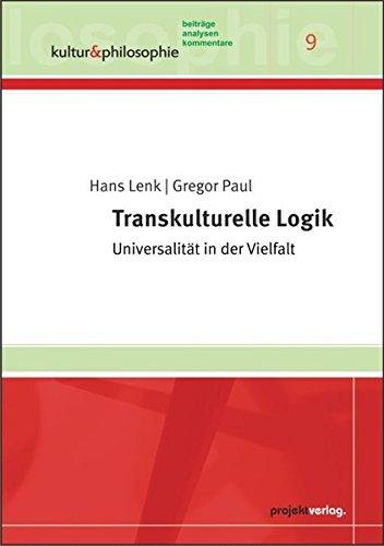 Transkulturelle Logik: Universalität in der Vielfalt (Paperback): Hans Lenk, Gregor Paul