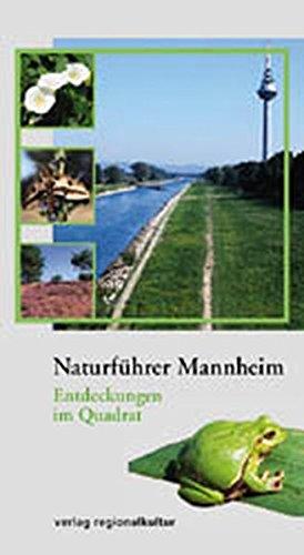 9783897351325: Naturführer Mannheim: Entdeckungen im Quadrat
