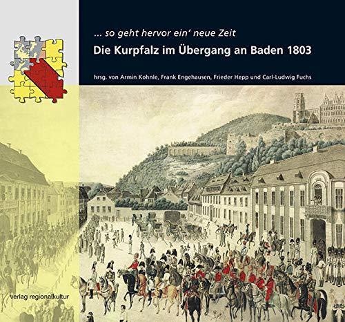 9783897352414: Die Kurpfalz im übergang an Baden 1803