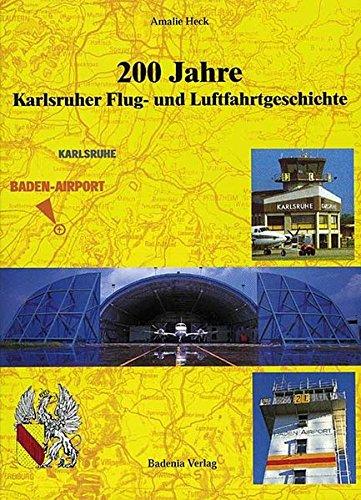 9783897353183: Zweihundert Jahre Karlsruher Fluggeschichte und Luftfahrtgeschichte