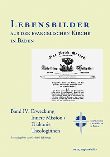 9783897355163: Lebensbilder aus der evangelischen Kirche in Baden Band IV: Erweckung / Innere Mission / Diakonie / Theologinnen