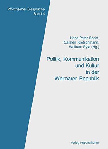 9783897355545: Politik, Kommunikation und Kultur in der Weimarer Republik