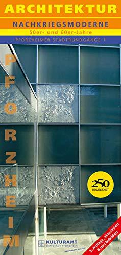 9783897356139: Pforzheimer Stadtrundgänge, Bd. 1: Architektur. Nachkriegsmoderne 50er- und 60er-Jahre
