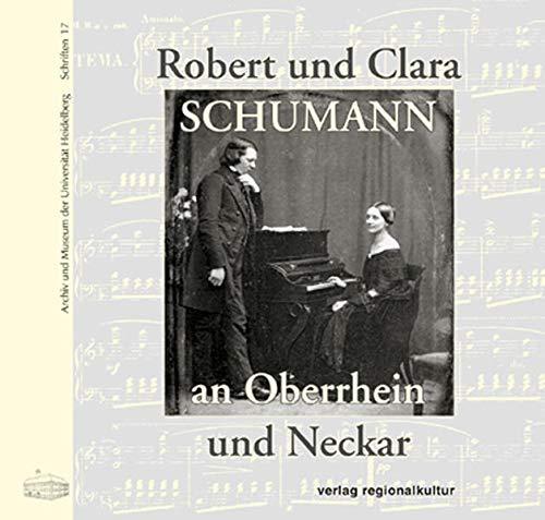 9783897356382: Robert und Clara Schumann an Oberrhein und Neckar