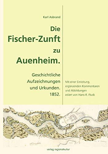 Die Fischer-Zunft zu Auenheim.: Karl Asbrand