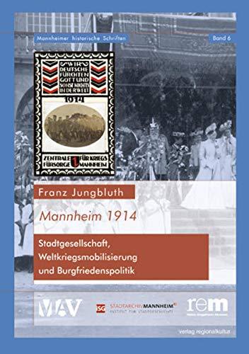 Mannheim 1914: Regionalkultur Verlag