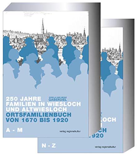 9783897357334: 250 Jahre Familien in Wiesloch und Altwiesloch: Ortsfamilienbuch von 1670 bis 1920 (ohne die heutigen Ortsteile Baiertal und Schatthausen)