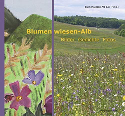 9783897357914: Blumenwiesen-Alb: Bilder - Gedichte - Fotos