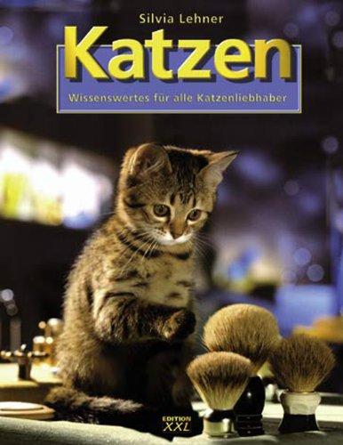 Katzen - Wissenswertes für alle Katzenliebhaber: Lehner, Silvia