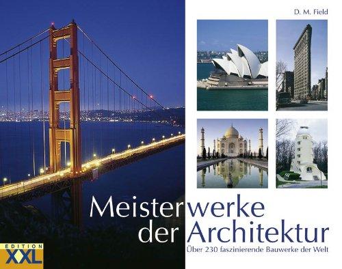 9783897363496: Meisterwerke der Architektur: Über 230 faszinierende Bauwerke der Welt