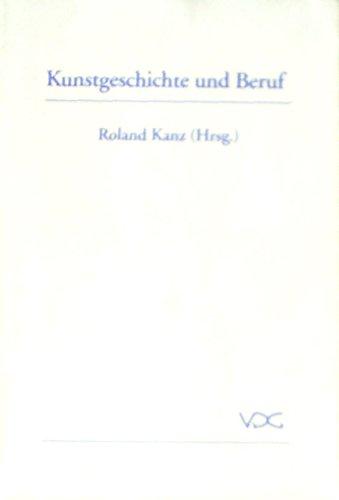 9783897390928: Kunstgeschichte und Beruf. Gegenwart und Zukunft eines Studienfachs auf dem Arbeitsmarkt