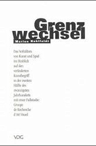 Grenzwechsel: Das Verhältnis von Kunst und Spiel: Marion Hohlfeldt