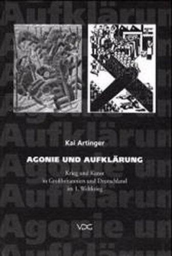 Agonie und Aufklärung: Krieg und Kunst in Großbritannien und Deutschland im 1. Weltkrieg (Hardback)...