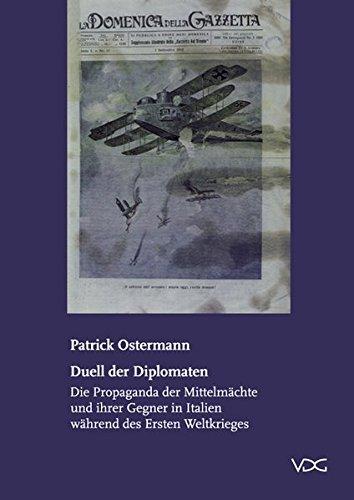9783897391543: Duell der Diplomaten: Die Propaganda der Mittelmächte und ihrer Gegner in Italien während des Ersten Weltkrieges