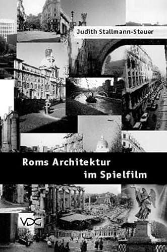 Roms Architektur im Spielfilm: Judith Stallmann-Steuer