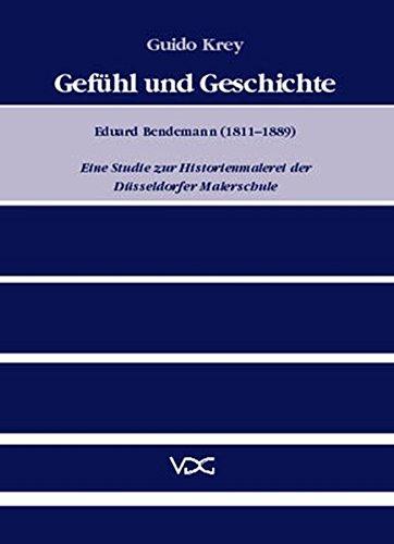Gefühl und Geschichte. Eduard Bendemann (1811 - 1889): Guido Krey