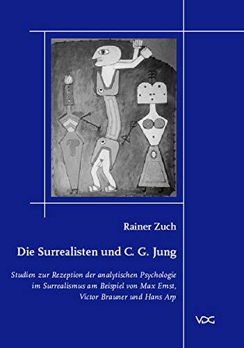 9783897394483: Die Surrealisten und C. G. Jung: Studien zur Rezeption der analytischen Psychologie im Surrealismus am Beispiel von Max Ernst, Victor Brauner und Hans Arp