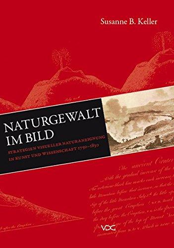 9783897395275: Naturgewalt im Bild: Strategien visueller Naturaneignung in Kunst und Wissenschaft 1750-1830